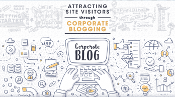 Attracting Site Visitors Through Corporate Blogging