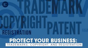 Protect Your Business: Trademarks, Copyright, and Registration