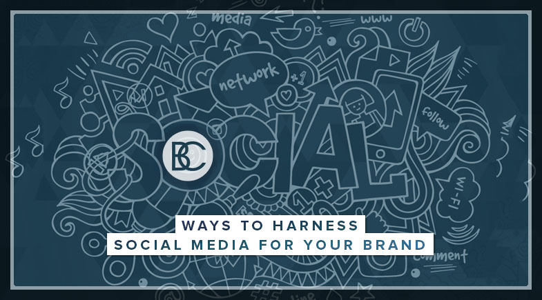 Ways to Harness Social Media for Your Brand