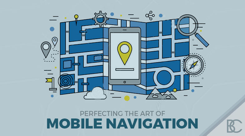 Perfecting the Art of Mobile Navigation