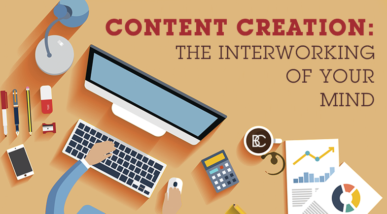 Content Creation: The Interworking of Your Mind