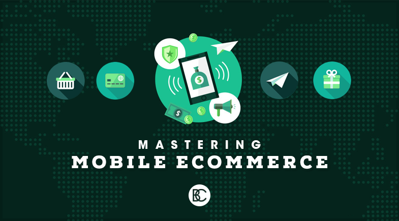 Mastering Mobile eCommerce