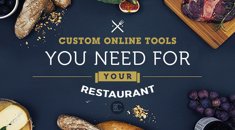 Custom Online Tools You Need For Your Restaurant
