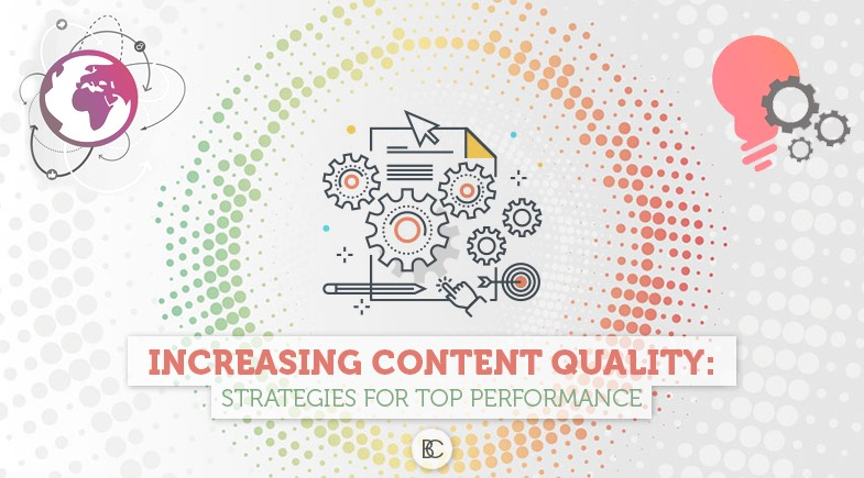 Increasing Content Quality: Strategies for Top Performance