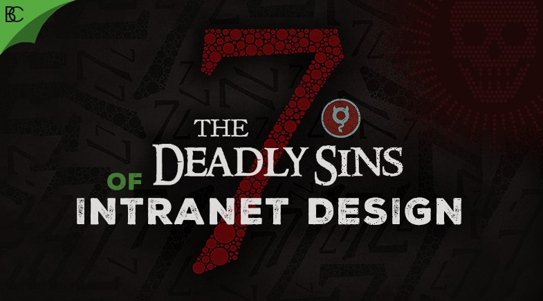 The 7 Deadly Sins of Intranet Design
