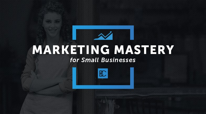 Marketing Mastery for Small Businesses